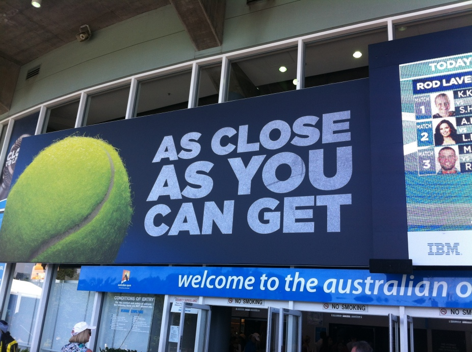 the aus open - i like getting close